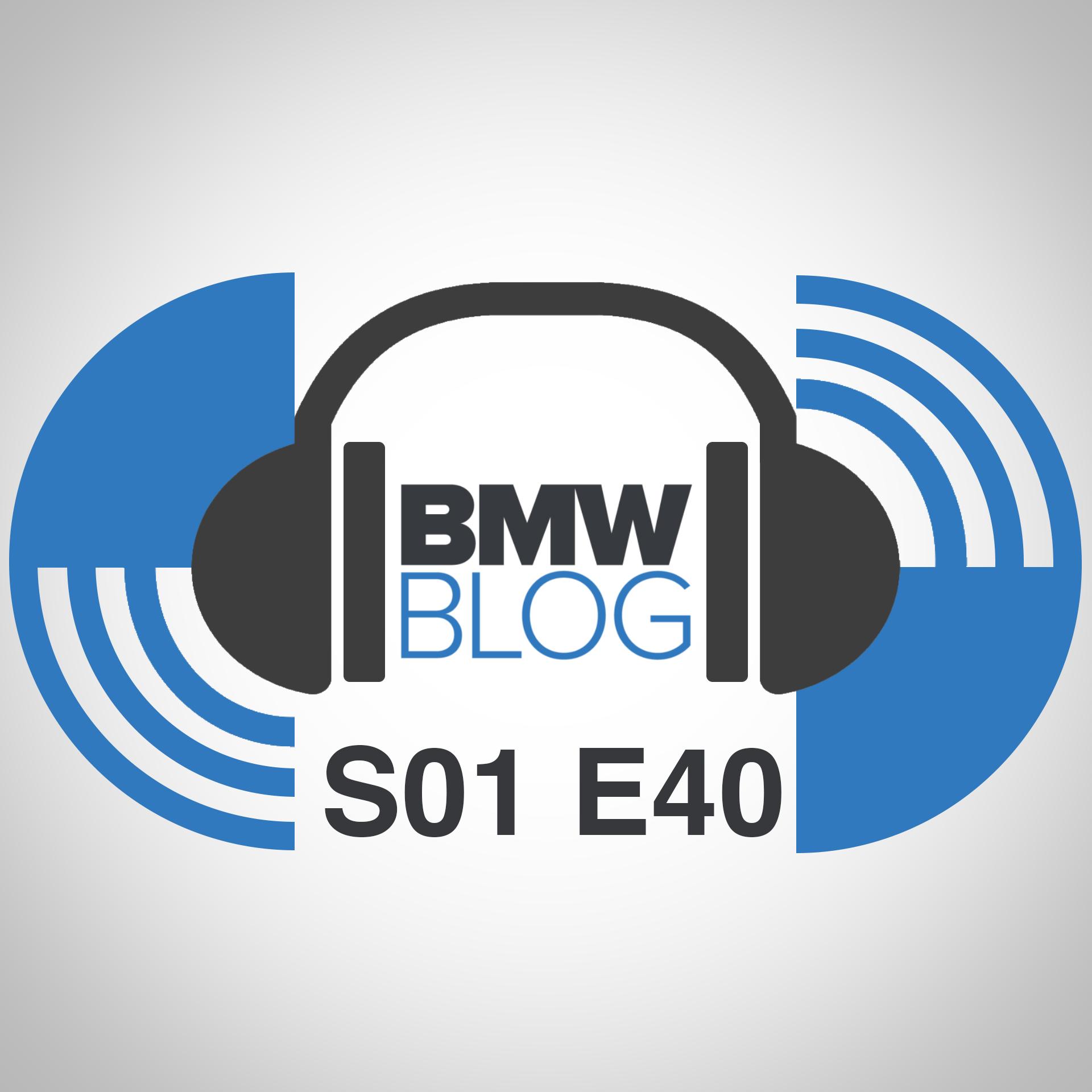 bmwblog podcast episode 40