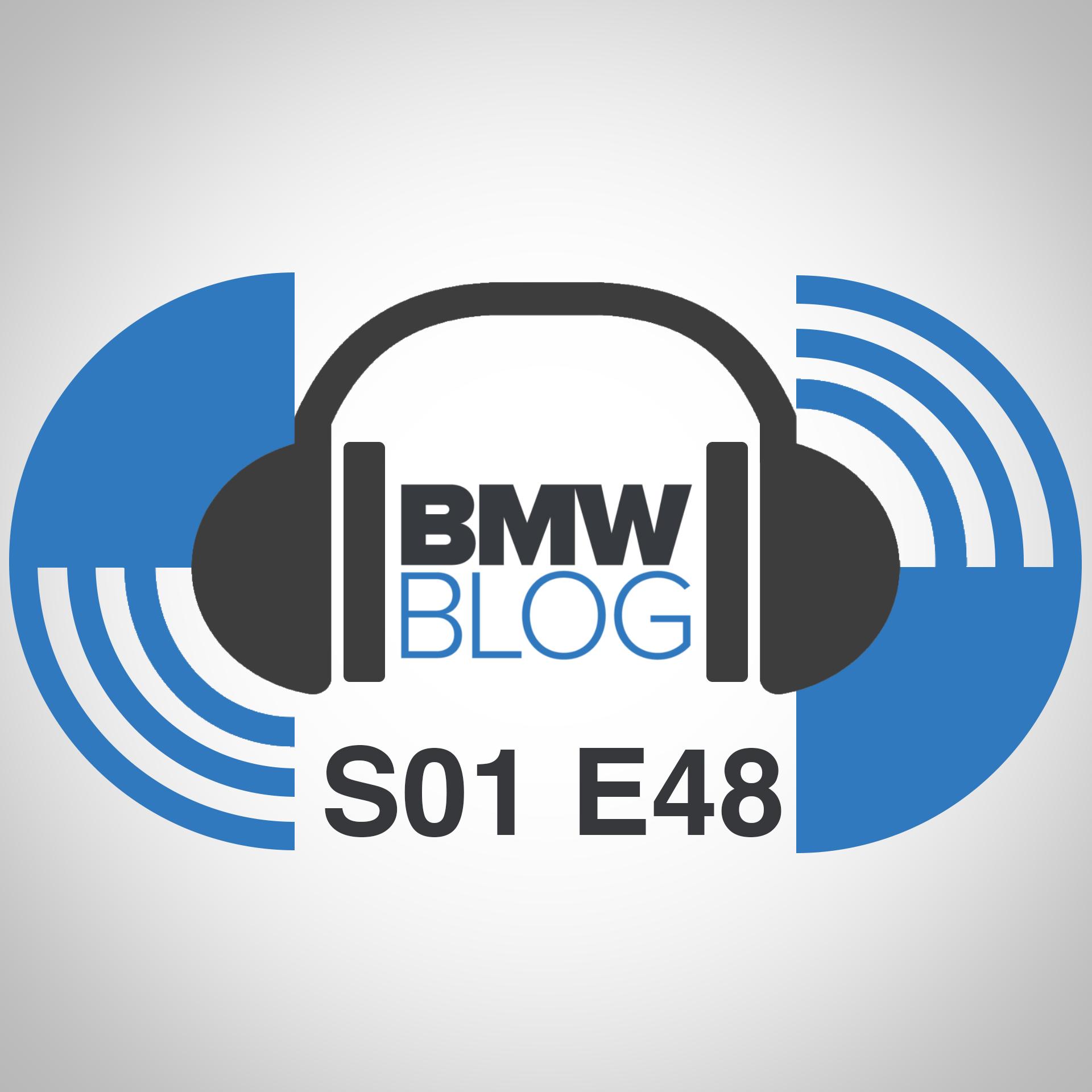 bmwblog podcast episode 48
